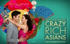 Go See This Opening Weekend! CRAZY RICH ASIANS - August 15-19, 2018